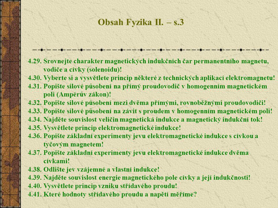 Obsah Fyzika II.– s.4 4.42. Vysvětlete princip transformátoru.
