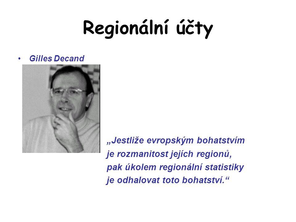 """Regionální účty Gilles Decand """"Jestliže evropským bohatstvím je rozmanitost jejích regionů, pak úkolem regionální statistiky je odhalovat toto bohatst"""