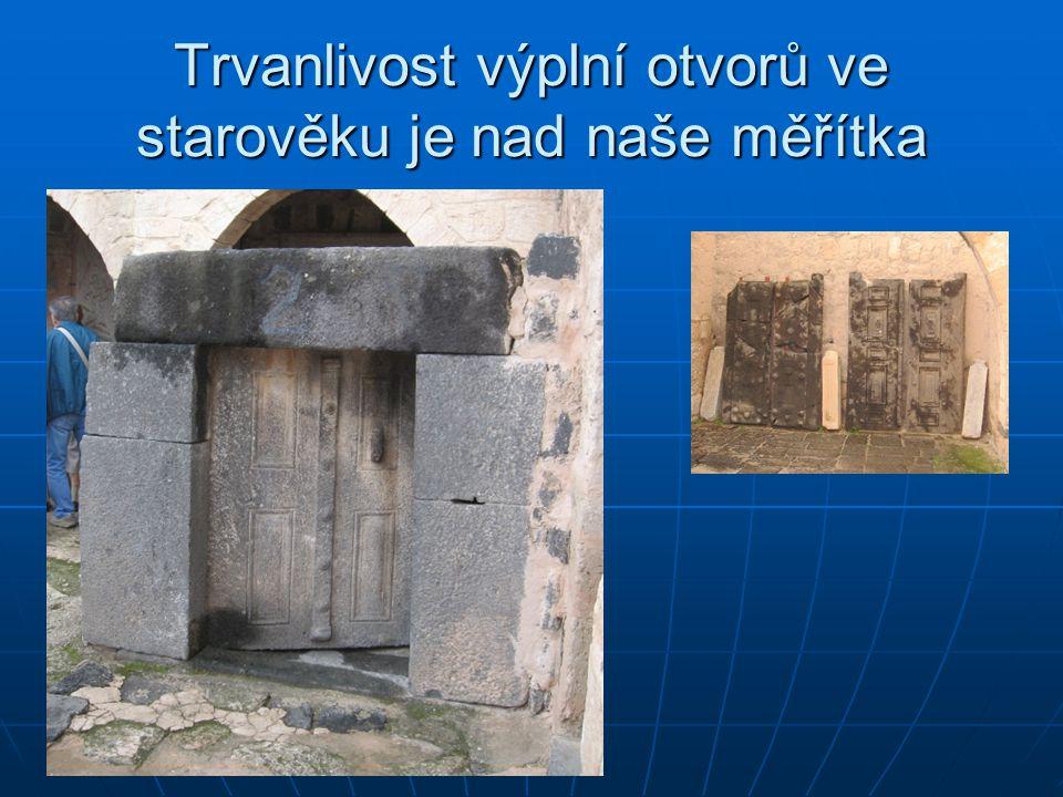 Trvanlivost výplní otvorů ve starověku je nad naše měřítka