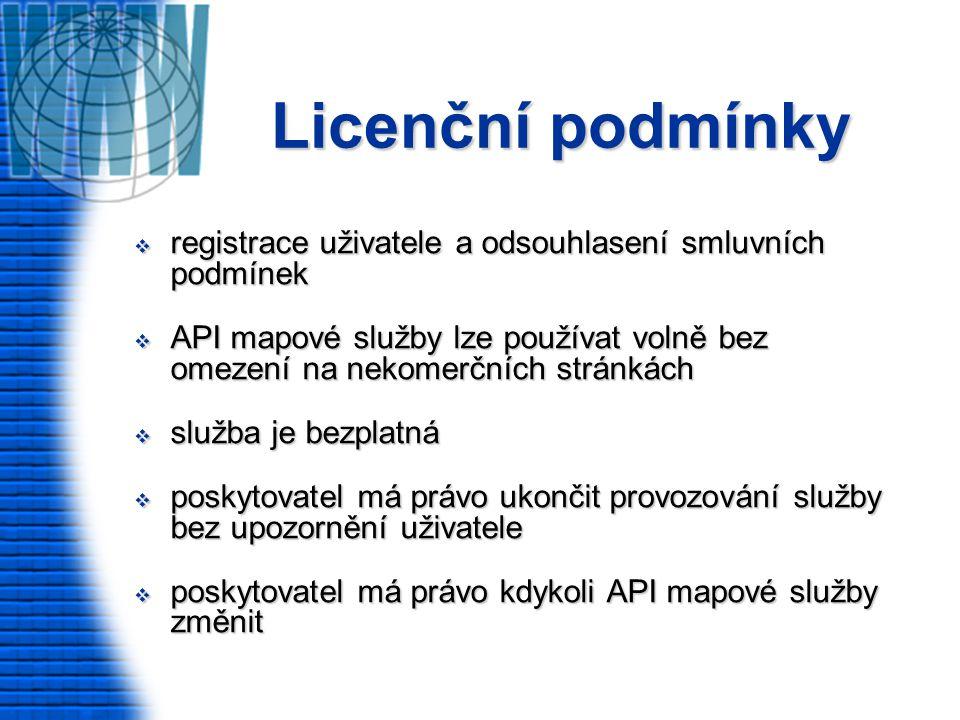 Licenční podmínky  registrace uživatele a odsouhlasení smluvních podmínek  API mapové služby lze používat volně bez omezení na nekomerčních stránkách  služba je bezplatná  poskytovatel má právo ukončit provozování služby bez upozornění uživatele  poskytovatel má právo kdykoli API mapové služby změnit