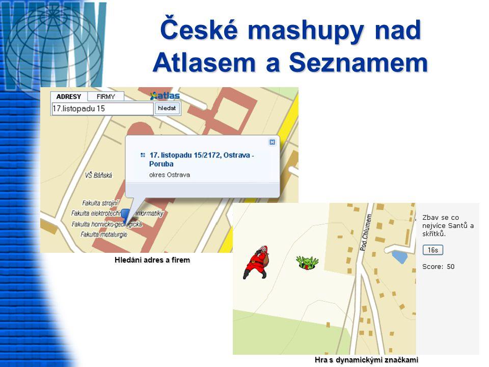 České mashupy nad Atlasem a Seznamem Hledání adres a firem Hra s dynamickými značkami