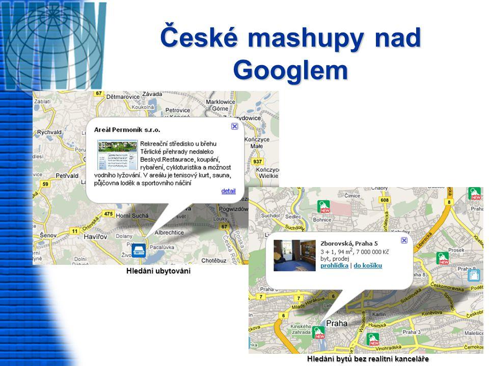 České mashupy nad Googlem Hledání ubytování Hledání bytů bez realitní kanceláře