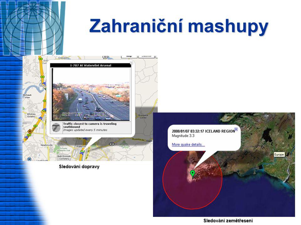 Zahraniční mashupy Sledování dopravy Sledování zemětřesení
