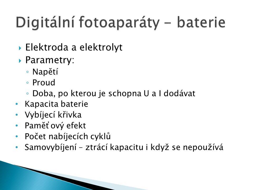  Elektroda a elektrolyt  Parametry: ◦ Napětí ◦ Proud ◦ Doba, po kterou je schopna U a I dodávat Kapacita baterie Vybíjecí křivka Paměťový efekt Poče