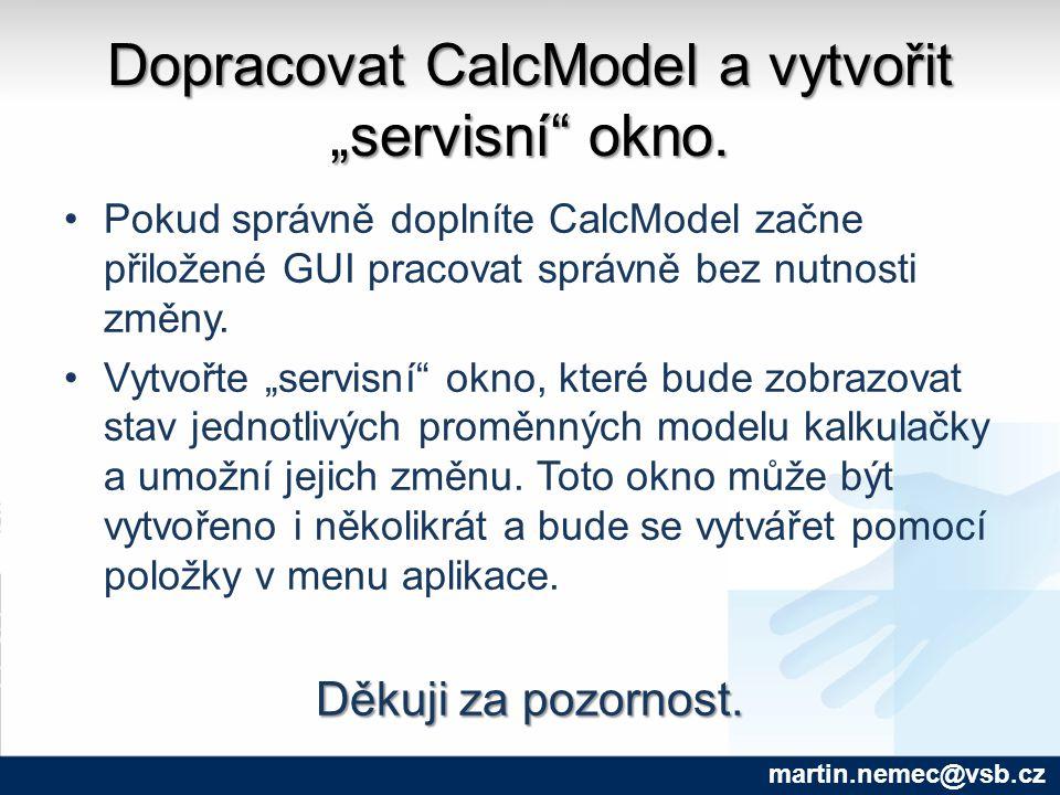 """Dopracovat CalcModel a vytvořit """"servisní okno."""