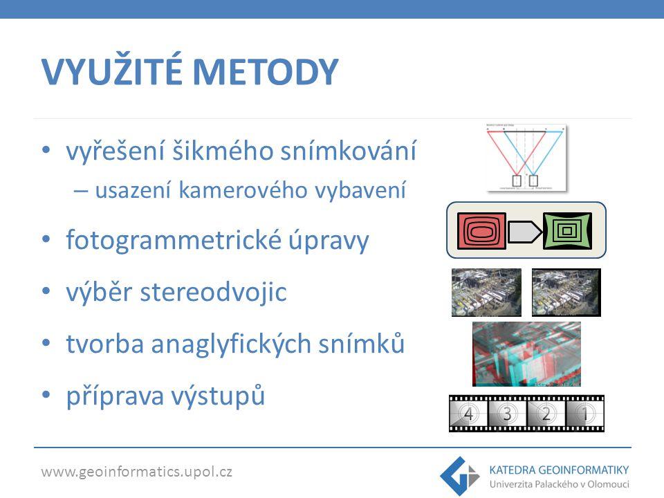 www.geoinformatics.upol.cz VYUŽITÉ METODY vyřešení šikmého snímkování – usazení kamerového vybavení fotogrammetrické úpravy výběr stereodvojic tvorba