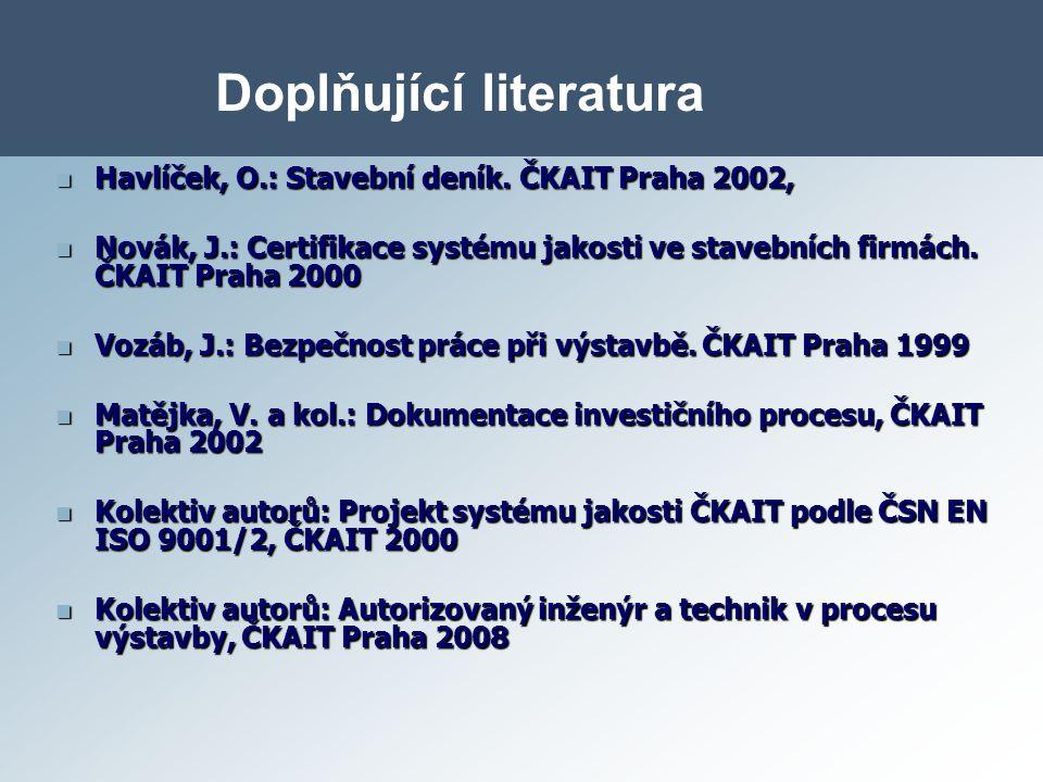 Havlíček, O.: Stavební deník. ČKAIT Praha 2002, Havlíček, O.: Stavební deník. ČKAIT Praha 2002, Novák, J.: Certifikace systému jakosti ve stavebních f