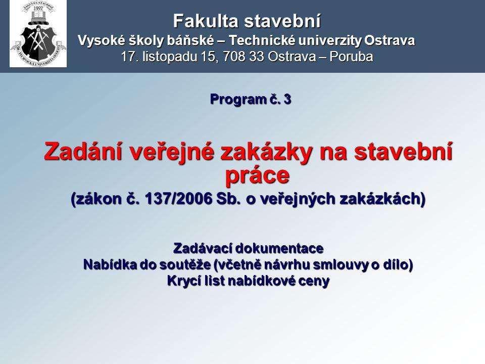 Fakulta stavební Vysoké školy báňské – Technické univerzity Ostrava 17. listopadu 15, 708 33 Ostrava – Poruba