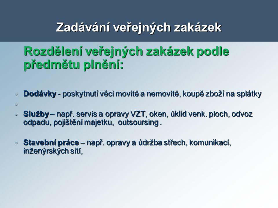 Rozdělení veřejných zakázek podle předmětu plnění: Rozdělení veřejných zakázek podle předmětu plnění:  Dodávky - poskytnutí věci movité a nemovité, k