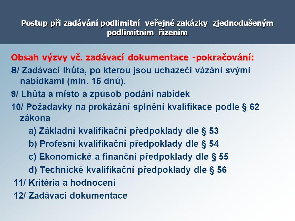 Postup při zadávání podlimitní veřejné zakázky zjednodušeným podlimitním řízením Obsah výzvy vč. zadávací dokumentace -pokračování: 8 / Zadávací lhůta