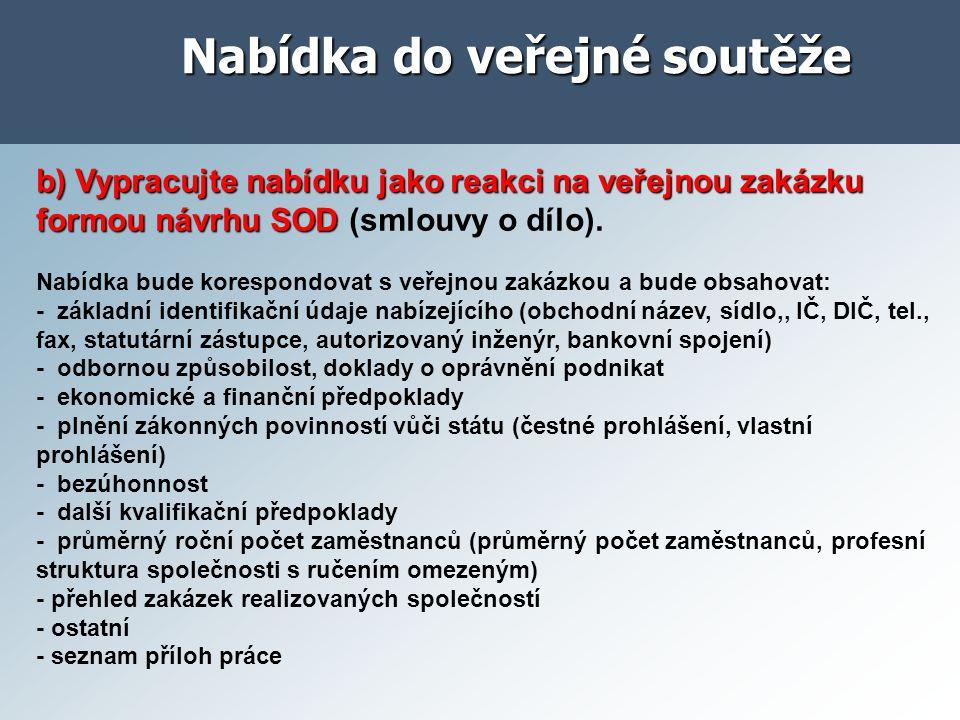 Nabídka do veřejné soutěže b) Vypracujte nabídku jako reakci na veřejnou zakázku formou návrhu SOD b) Vypracujte nabídku jako reakci na veřejnou zakáz