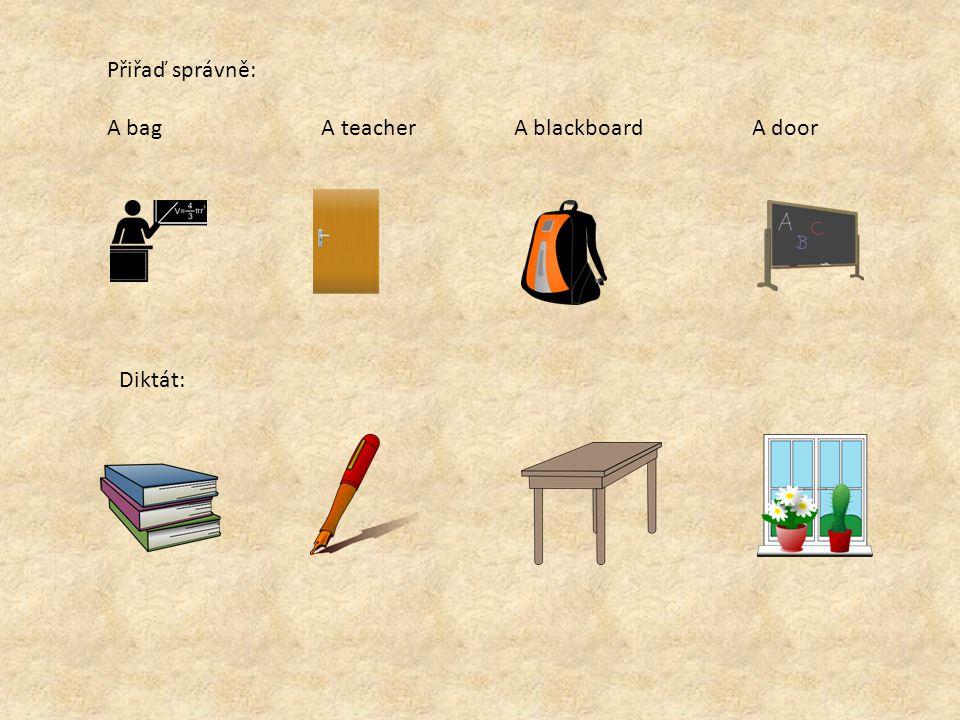 Přiřaď správně: A bag A teacher A blackboard A door Diktát: