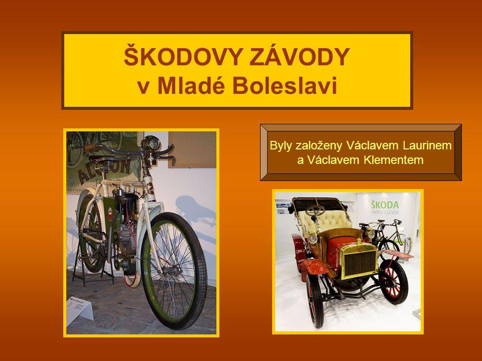 Čím se proslavil Václav Laurin a Václav Klement c) pouze zbraně a) automobily b) motory, stroje a mosty