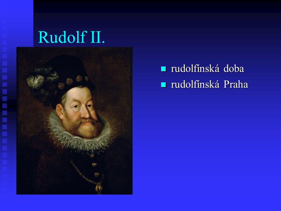 Rudolf II. rudolfínská doba rudolfínská Praha