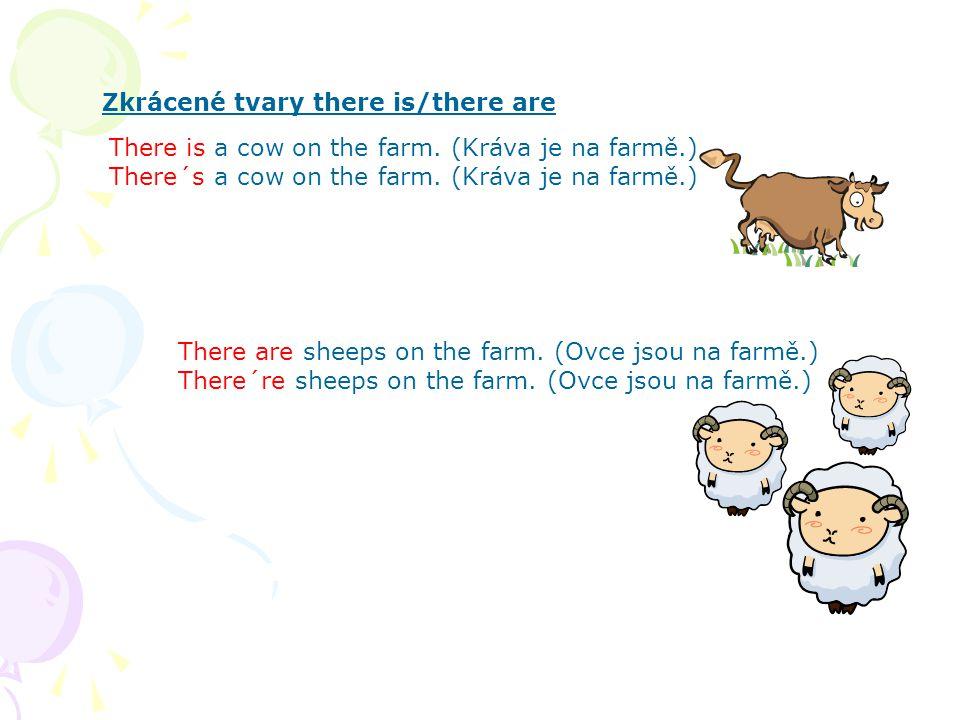 Odpovědi na otázky a) kladná odpověď Is there a horse on the farm.