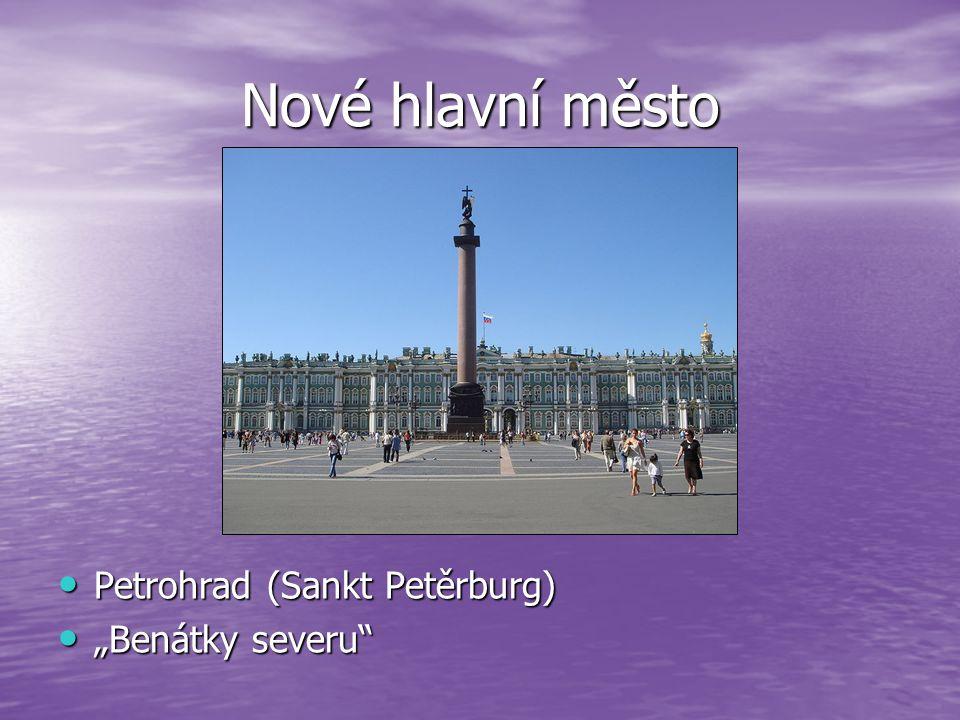 """Nové hlavní město Petrohrad (Sankt Petěrburg) Petrohrad (Sankt Petěrburg) """"Benátky severu"""" """"Benátky severu"""""""