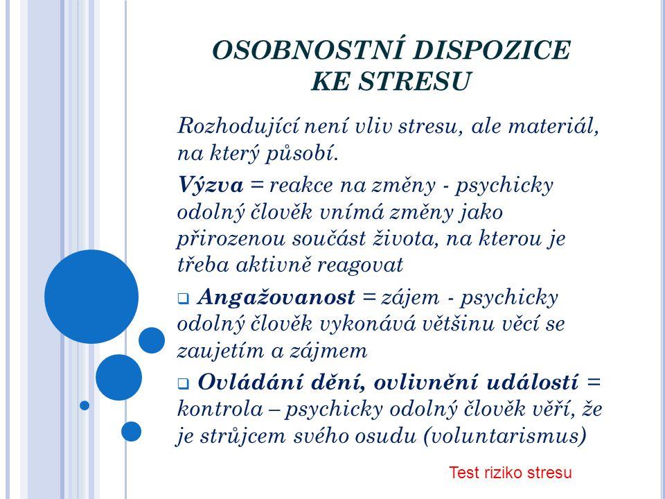 I NTENZITA STRESU Podle intenzity stresové reakce rozlišujeme:  Hyperstres – to je stres překračující hranice adaptability jednotlivce, vede k zhrouc