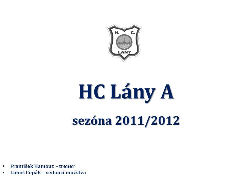 HC Lány A sezóna 2011/2012 František Hamouz – trenér Luboš Cepák – vedoucí mužstva