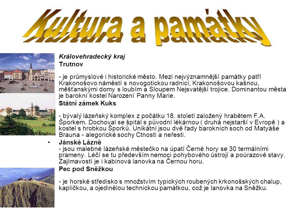 Královehradecký kraj Trutnov - je průmyslové i historické město. Mezi nejvýznamnější památky patří Krakonošovo náměstí s novogotickou radnicí, Krakono