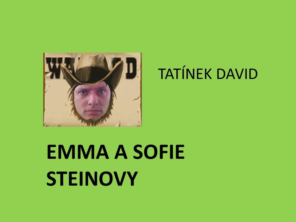 TATÍNEK DAVID EMMA A SOFIE STEINOVY