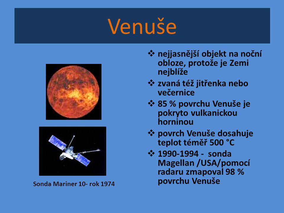 Venuše  nejjasnější objekt na noční obloze, protože je Zemi nejblíže  zvaná též jitřenka nebo večernice  85 % povrchu Venuše je pokryto vulkanickou