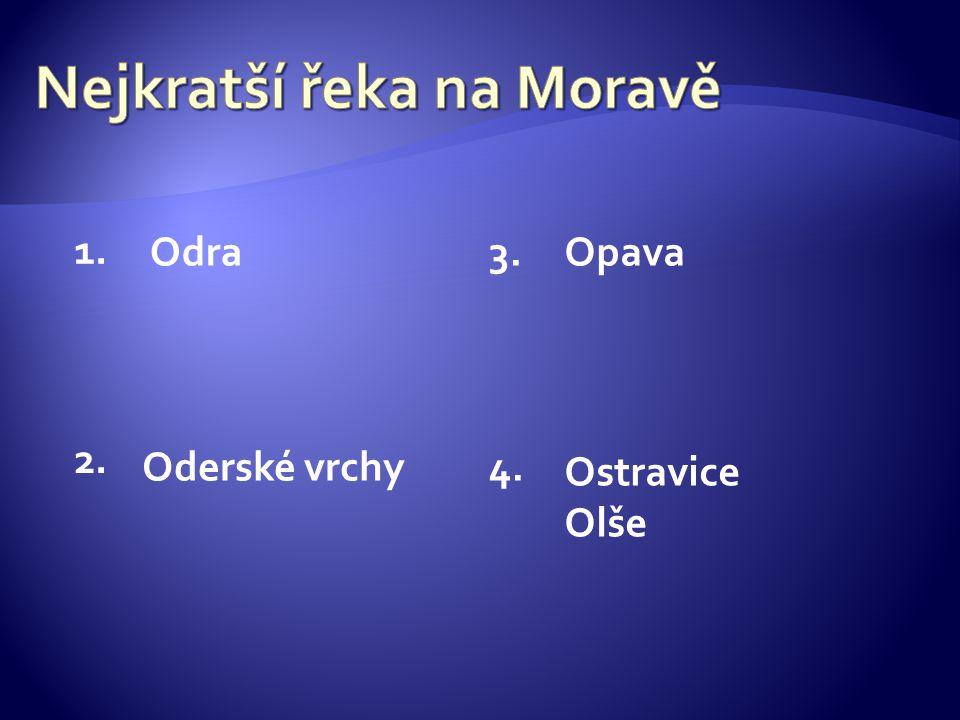 3. 4. 2. 1. Odra Oderské vrchy Opava Ostravice Olše