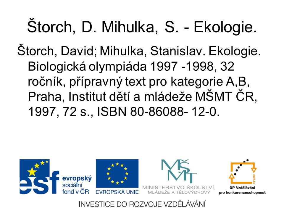 Štorch, D. Mihulka, S. - Ekologie. Štorch, David; Mihulka, Stanislav. Ekologie. Biologická olympiáda 1997 -1998, 32 ročník, přípravný text pro kategor