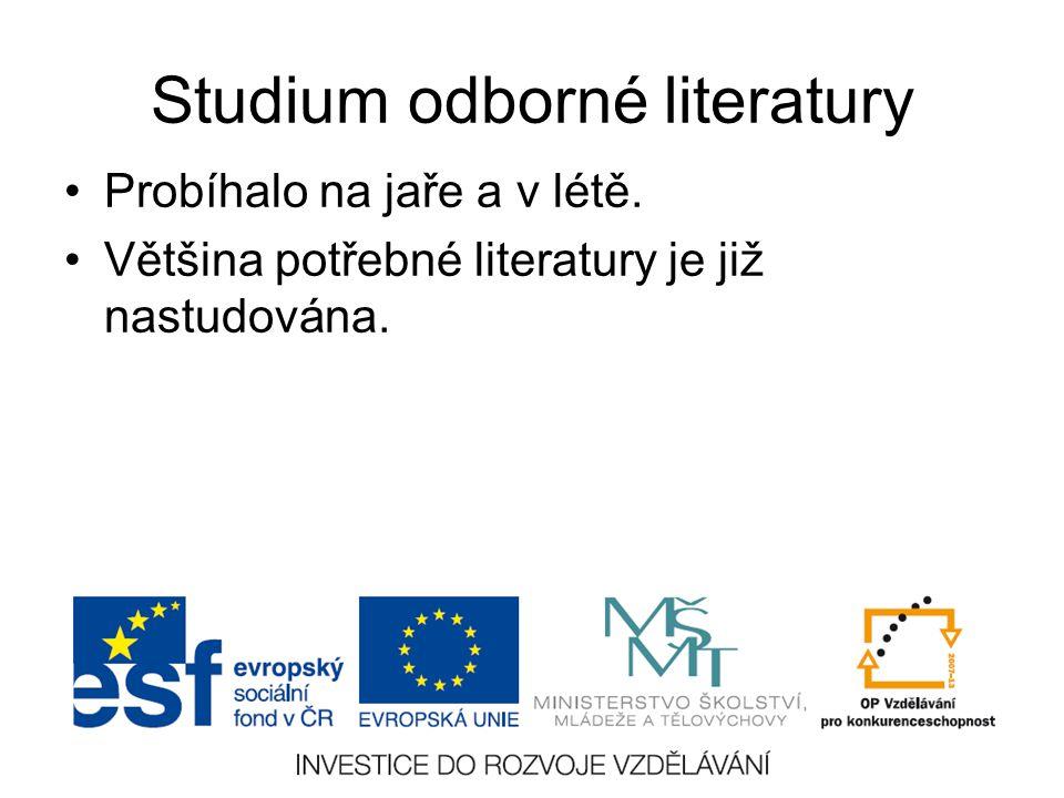 Studium odborné literatury Probíhalo na jaře a v létě. Většina potřebné literatury je již nastudována.