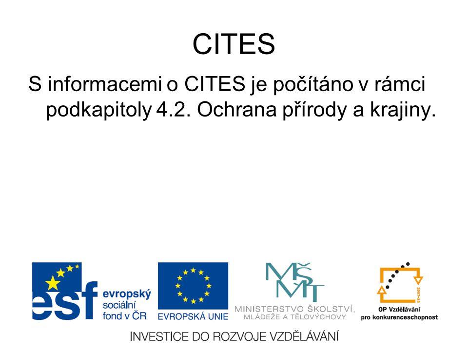 CITES S informacemi o CITES je počítáno v rámci podkapitoly 4.2. Ochrana přírody a krajiny.