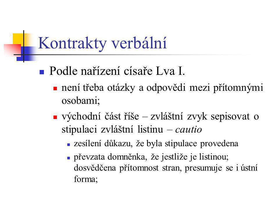 Kontrakty literární Fiktivní zápisy do účetních knih Převod pohledávky Změna kauza obligace Novace Příklad A prodal B věc za 1000 na úvěr.