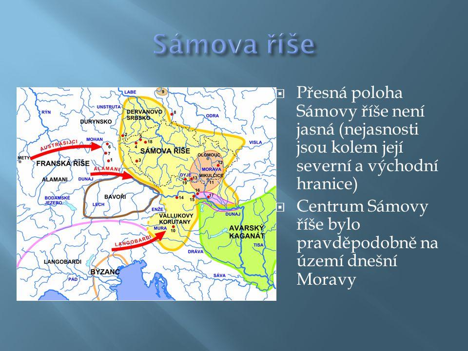  Přesná poloha Sámovy říše není jasná (nejasnosti jsou kolem její severní a východní hranice)  Centrum Sámovy říše bylo pravděpodobně na území dnešn
