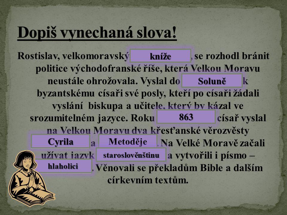 3. Hlaholice 3. Hlaholice 3. 4. 4.Konstantin a Metoděj