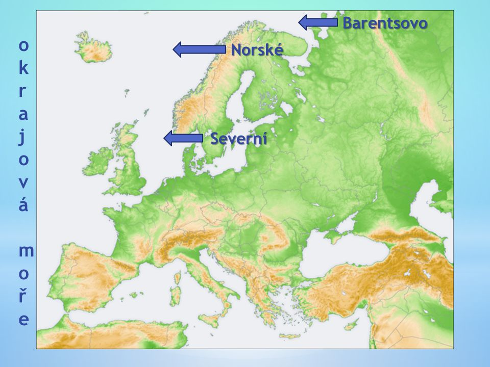 Barentsovo okrajová mořeokrajová moře Norské Severní