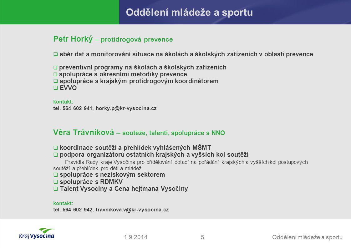 Oddělení mládeže a sportu51.9.2014 Oddělení mládeže a sportu Petr Horký – protidrogová prevence  sběr dat a monitorování situace na školách a školský