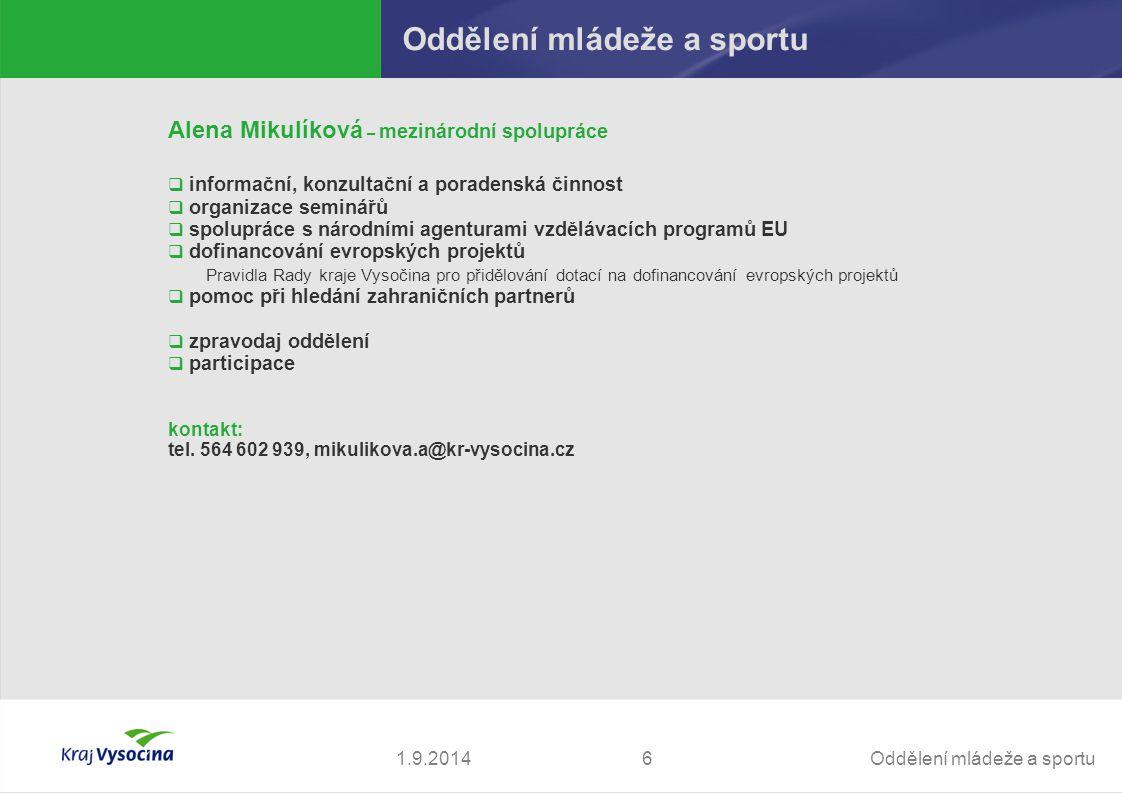 Oddělení mládeže a sportu61.9.2014 Oddělení mládeže a sportu Alena Mikulíková – mezinárodní spolupráce  informační, konzultační a poradenská činnost