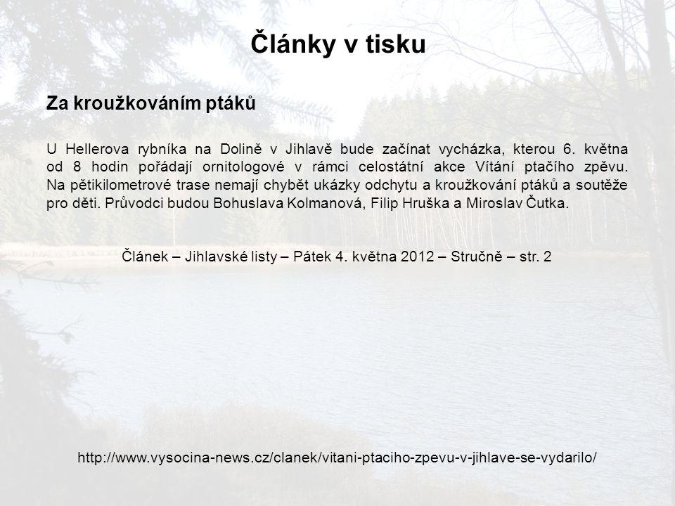 Články v tisku Za kroužkováním ptáků U Hellerova rybníka na Dolině v Jihlavě bude začínat vycházka, kterou 6.