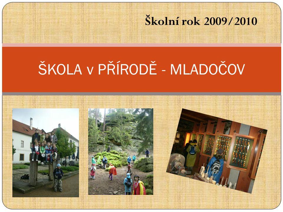 Školní rok 2009/2010 ŠKOLA v PŘÍRODĚ - MLADOČOV