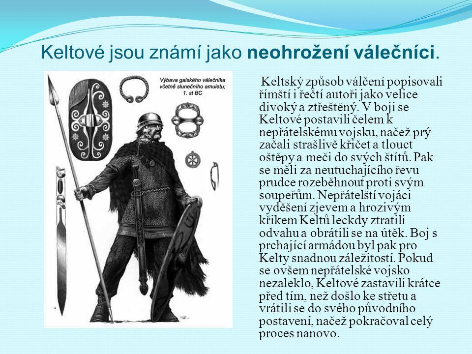 Keltské náboženství Keltové byli pohané- uznávali více bohů Nejvyšším bohem byl Taranis- hromovládný bůh a pán nebe Lugh- dobrý bůh světla Epona- domácí bohyně chovatelů koní, též bohyně hojnosti a prosperity Svým bohům přinášeli a lidské oběti, většinou však obětovali zvířata.