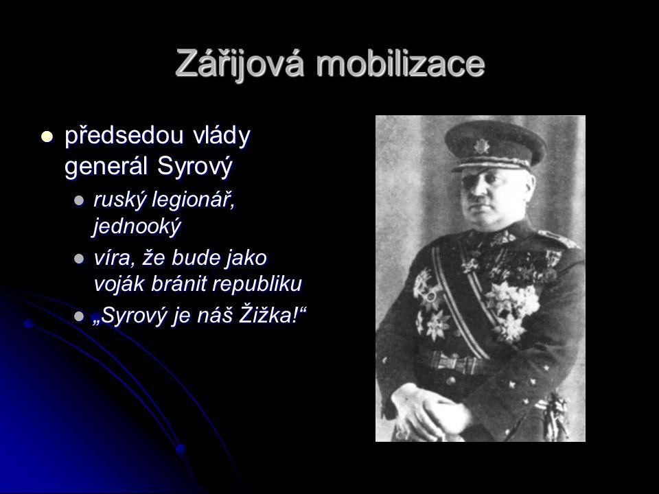 Zářijová mobilizace předsedou vlády generál Syrový předsedou vlády generál Syrový ruský legionář, jednooký ruský legionář, jednooký víra, že bude jako