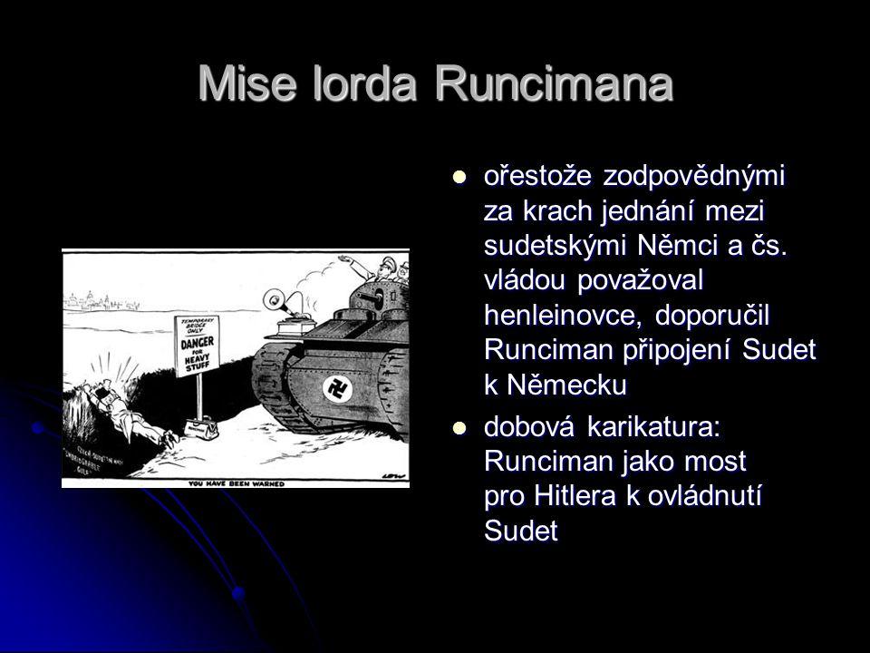 Mise lorda Runcimana ořestože zodpovědnými za krach jednání mezi sudetskými Němci a čs. vládou považoval henleinovce, doporučil Runciman připojení Sud