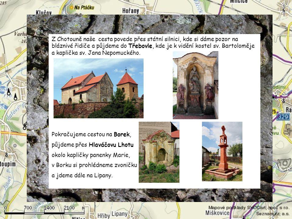 Z Chotouně naše cesta povede přes státní silnici, kde si dáme pozor na bláznivé řidiče a půjdeme do Třebovle, kde je k vidění kostel sv.