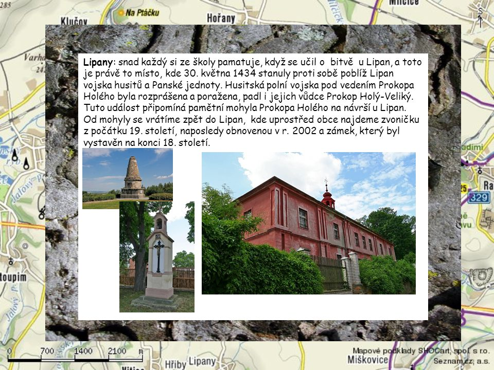Lipany: snad každý si ze školy pamatuje, když se učil o bitvě u Lipan, a toto je právě to místo, kde 30.