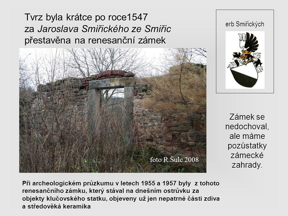 Klučov se poprvé připomíná tvrzí v písemných pramenech k roku 1250 za Oldřicha z Klučova Na tomto místě kdysi tvrz stála Ostrůvek, na kterém stála klu