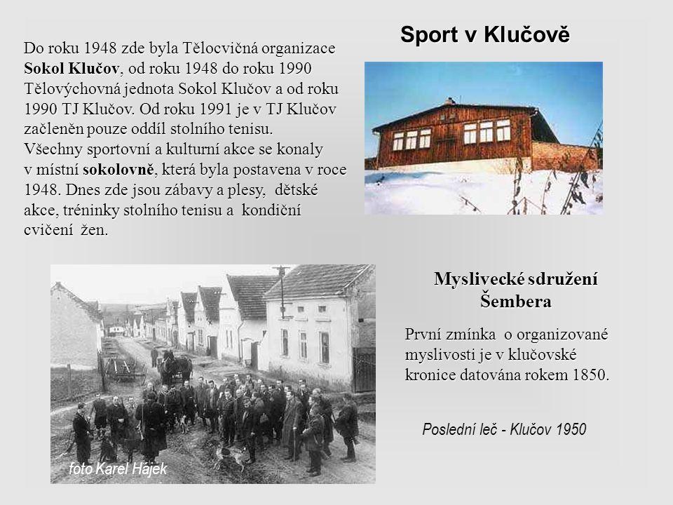 Jak se žije v Klučově Hasiči : SDH Klučov máme od 23. ledna 1927 Hasiči : SDH Klučov máme od 23. ledna 1927 Základní organizace Českého svazu chovatel