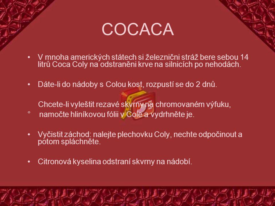 COCACA V mnoha amerických státech si železnični stráž bere sebou 14 litrů Coca Coly na odstraněni krve na silnicích po nehodách.