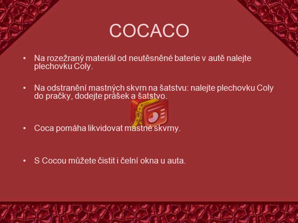 COCACO Na rozežraný materiál od neutěsněné baterie v autě nalejte plechovku Coly.
