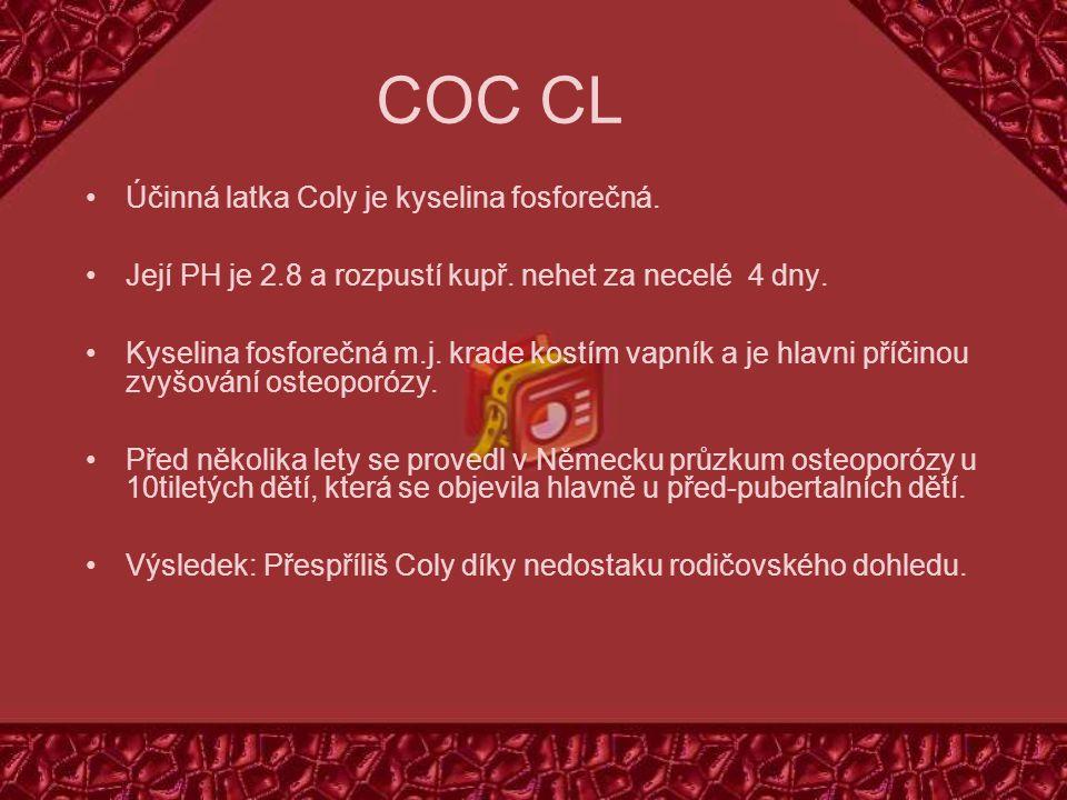Účinná latka Coly je kyselina fosforečná. Její PH je 2.8 a rozpustí kupř.