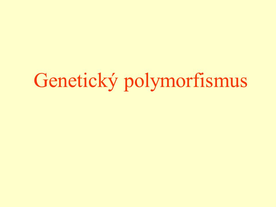 Řecky morphos = tvar polymorfní = vícetvarý, mnohotvárný