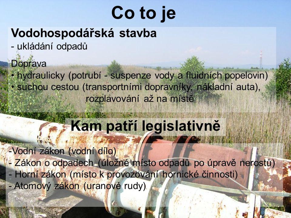 Vodohospodářská stavba - ukládání odpadů Doprava hydraulicky (potrubí - suspenze vody a fluidních popelovin) suchou cestou (transportními dopravníky,
