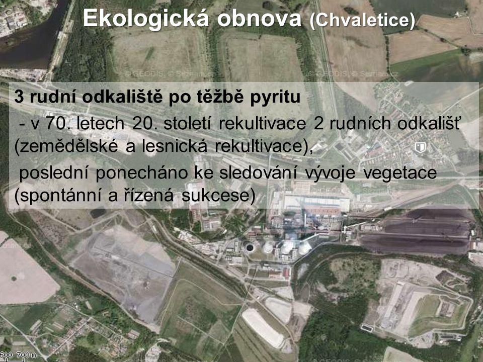Ekologická obnova (Chvaletice) 3 rudní odkaliště po těžbě pyritu - v 70. letech 20. století rekultivace 2 rudních odkališť (zemědělské a lesnická reku